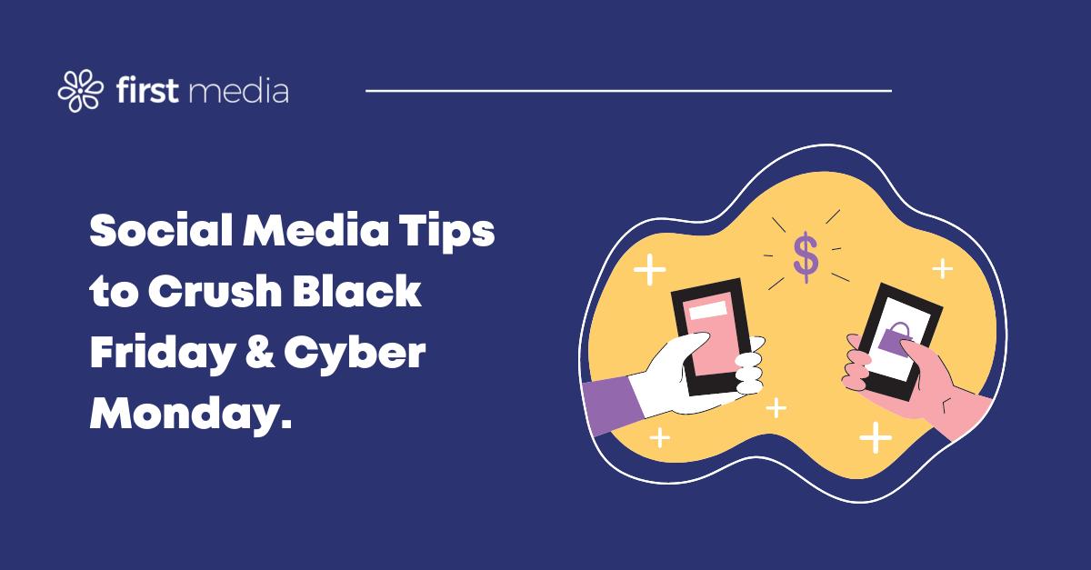Social Media Tips to Crush Black Friday & Cyber Monday